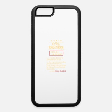 Civil Engineering Civil Engineer - iPhone 6 Case