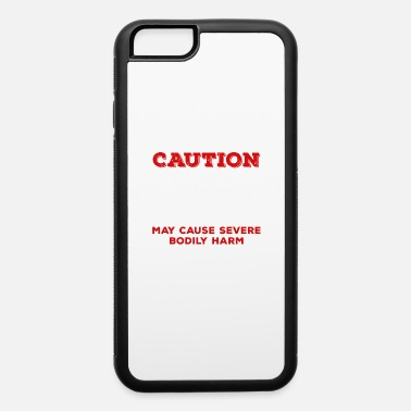 Day Off Caution Pissing Off An American Woman May Cause Se - iPhone 6 Case