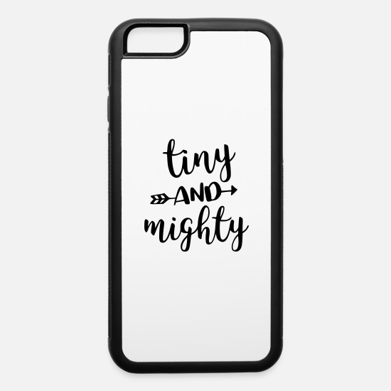 Tiny iPhone Cases - Tiny and Mighty Baby Kids Design - iPhone 6 Case white/black