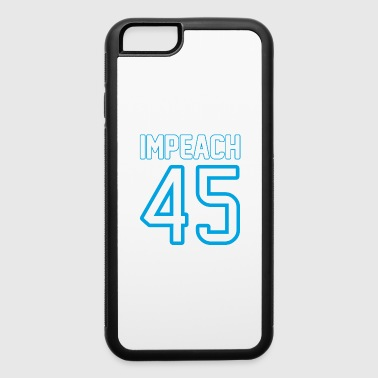 Impeach 45 Tees - iPhone 6/6s Rubber Case
