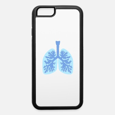 Lung Lungs Health - iPhone 6 Case
