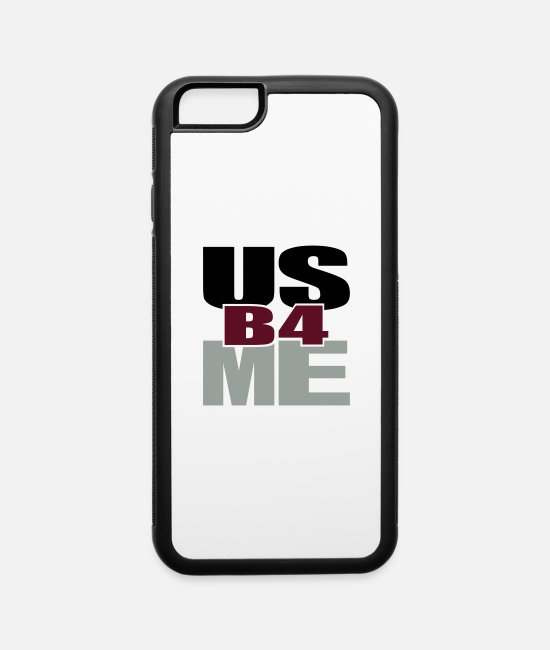 Inspiration iPhone Cases - Us Before Me - iPhone 6 Case white/black