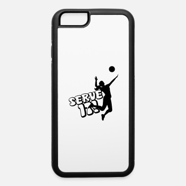 Serving Serve It! - iPhone 6 Case