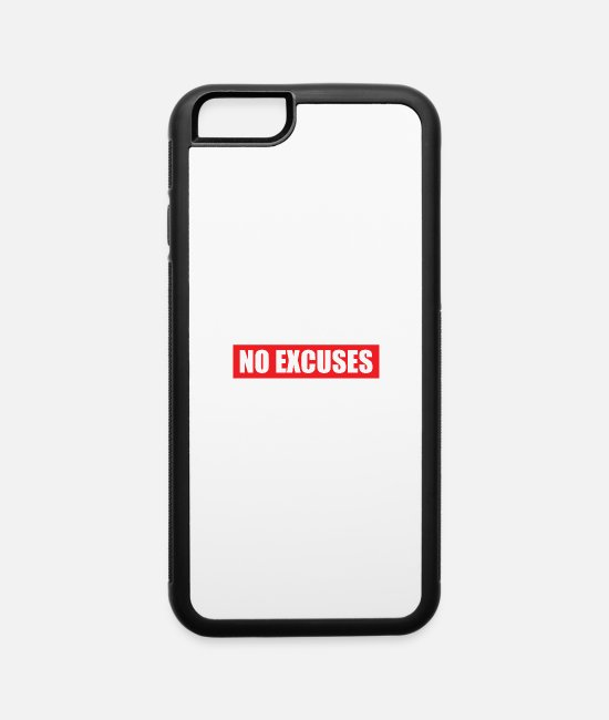 Quote iPhone Cases - No Excuses - iPhone 6 Case white/black