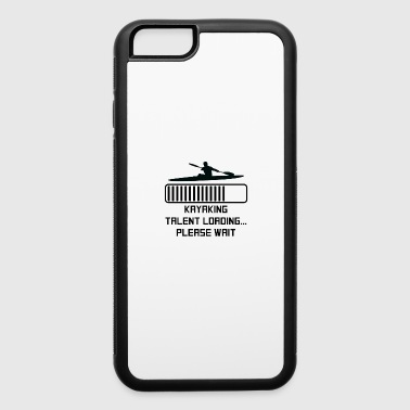 Kayaking Talent Loading - iPhone 6/6s Rubber Case