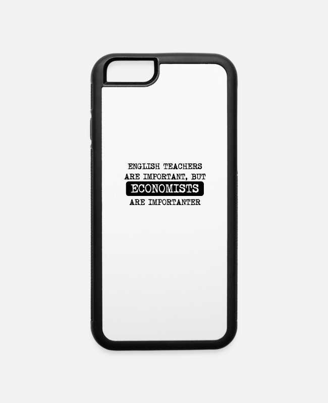 Occupation iPhone Cases - Economists Are Importanter - iPhone 6 Case white/black