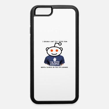 Satire Reddit! Satire or Mental Illness - iPhone 6/6s Rubber Case