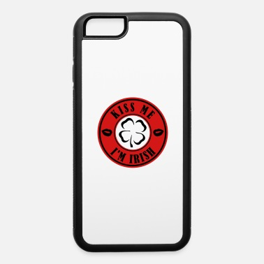 Kiss Me Im Irish Kiss Me Im Irish - iPhone 6 Case
