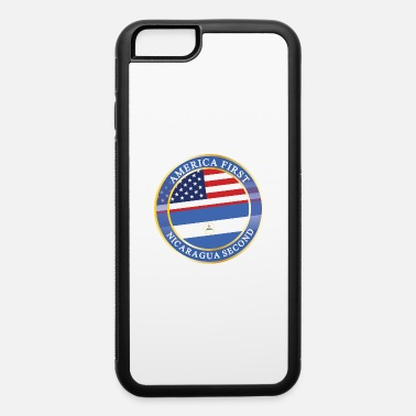 Mexiko AMERICA FIRST NICARAGUA SECOND - iPhone 6 Case