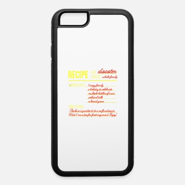 Disaster Recipe for Disaster - iPhone 6 Case