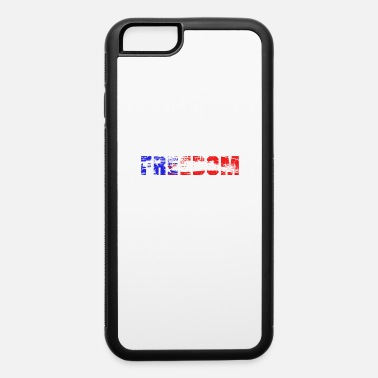 Freedom Freedom, American Freedom, Freedom is the best - iPhone 6/6s Rubber Case
