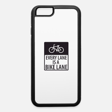 Lanes Every Lane is a Bike Lane - iPhone 6 Case