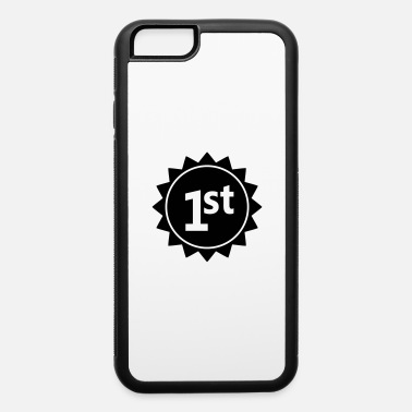 1st 1st - iPhone 6 Case