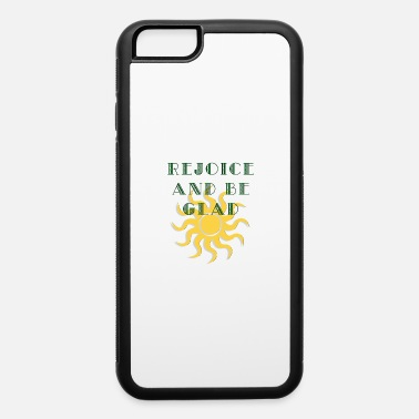 Cool Christian Rejoice and Be Glad. Be a Cool Christian. - iPhone 6 Case