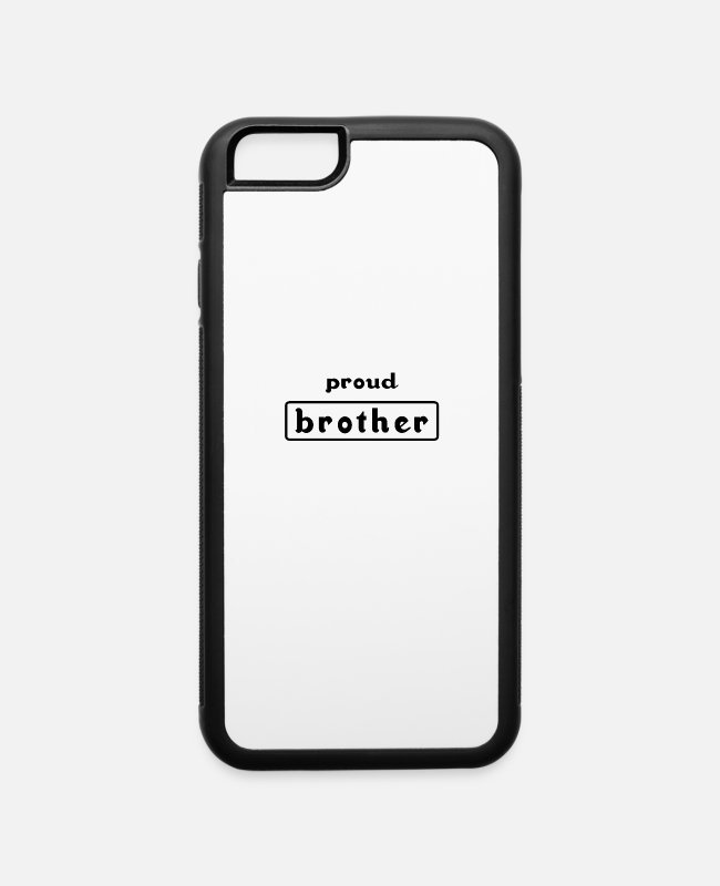 Proud iPhone Cases - brother family siblings proud sibling love - iPhone 6 Case white/black