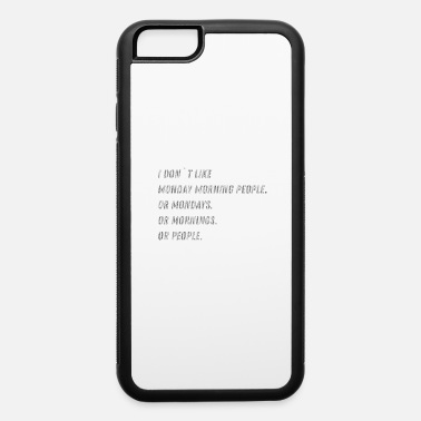 Factor B Hasse Monday morning office funny saying gift - iPhone 6 Case
