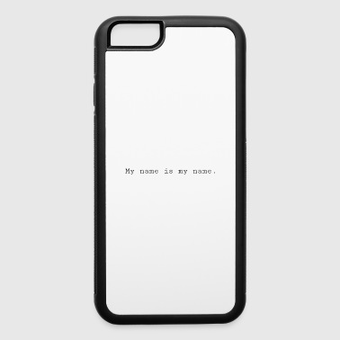 My name is my name - iPhone 6/6s Rubber Case