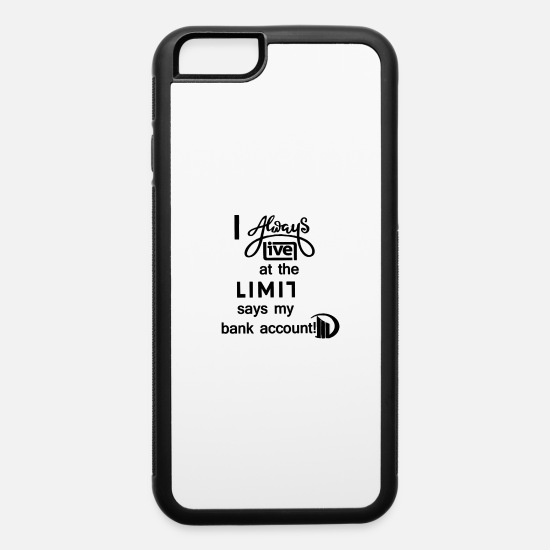 Wealth iPhone Cases - coal financial miserly prosperous funny limit - iPhone 6 Case white/black