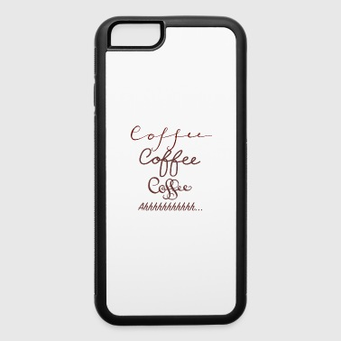 coffee coffee coffee - iPhone 6/6s Rubber Case
