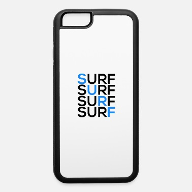 Surf Surf - surf surf surf surf - iPhone 6 Case