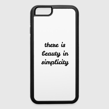 There Is Beauty In Simplicity Quote Shirt - iPhone 6/6s Rubber Case