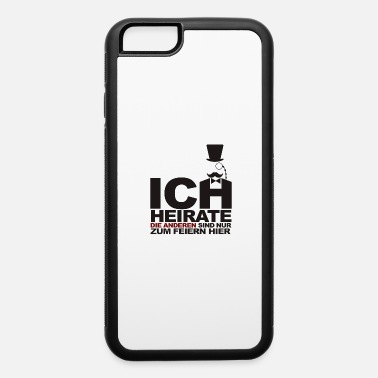 Marriage marriage - iPhone 6 Case