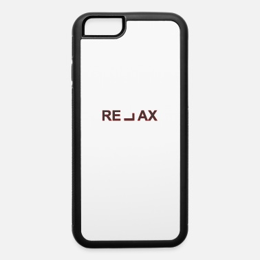 Relax RELAX - iPhone 6 Case