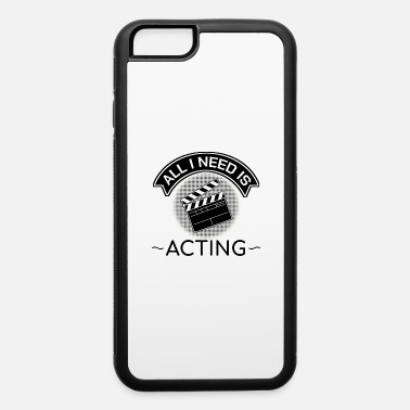 Mask All I Need Is Acting Theater Outtakes Drama Gift - iPhone 6/6s Rubber Case