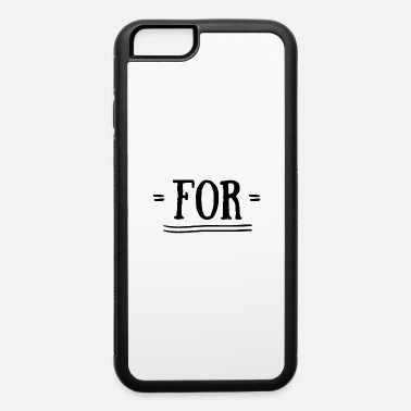 Together For together with - iPhone 6 Case