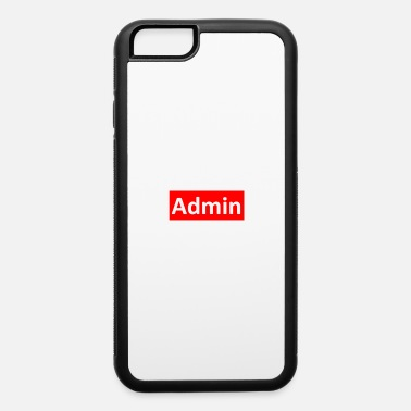 Admin Admin - iPhone 6 Case