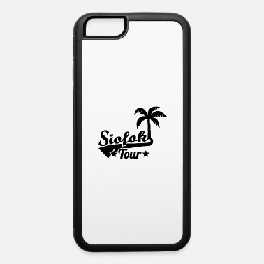 Tours Siofok tour - iPhone 6 Case