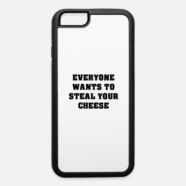 Steal Steal Cheese - iPhone 6 Case