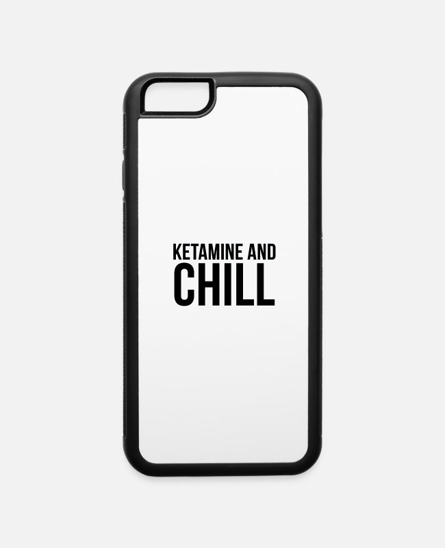 Drug iPhone Cases - Ketamine and chill T-shirt ketamine drugs cocaine - iPhone 6 Case white/black