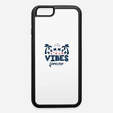 Summer Summer Vibes Forever - iPhone 6 Case