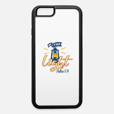 Light Be The Light - Light - iPhone 6 Case