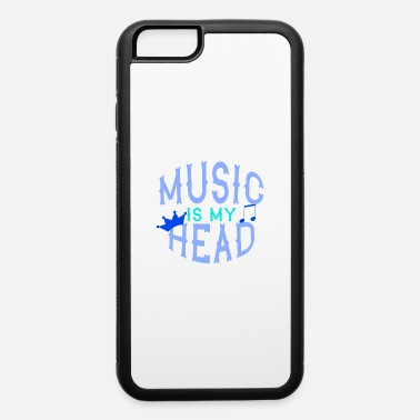 Rock And Roll MUSIC IS MY HEAD Music Gift - iPhone 6 Case