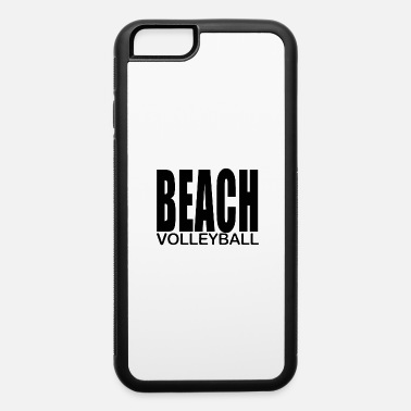 Beach Volleyball Beach volleyball - iPhone 6 Case