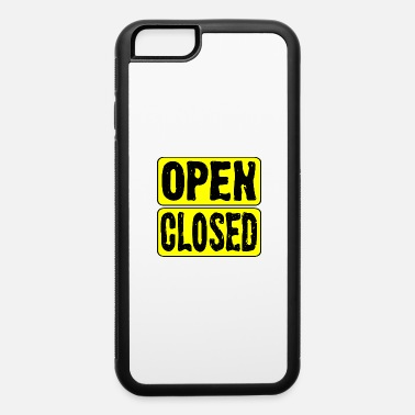 Signal Open and Closed Store Sign - iPhone 6 Case