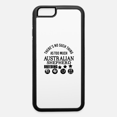 Dog Breed Australian Shepherd - iPhone 6 Case