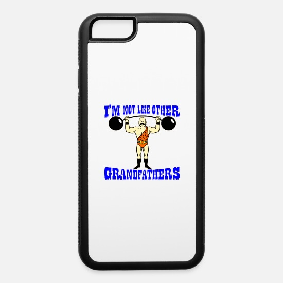 Fitness iPhone Cases - Strongman Not Like Other Grandfathers © - iPhone 6 Case white/black