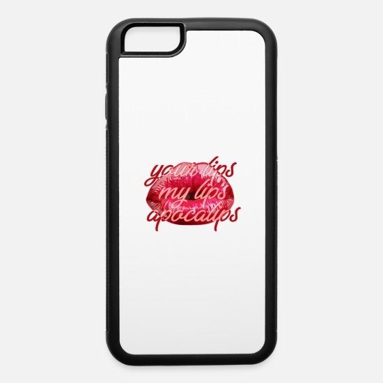 Fuck You iPhone Cases - Your Lips My Lips Apocalips - iPhone 6 Case white/black
