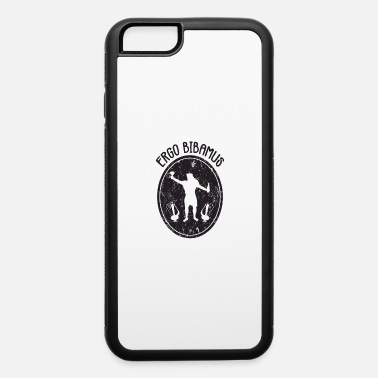 Ergo Latin - Ergo Bibamus - Black - iPhone 6 Case