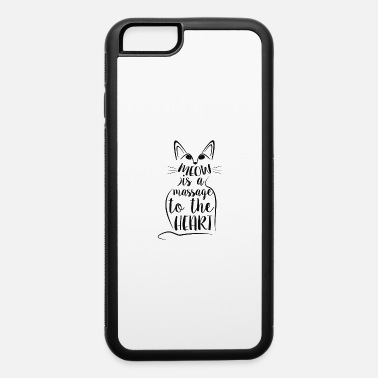 With Messages Meow message - iPhone 6 Case