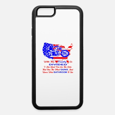 Bathroom Biker With This Country So Divided I'm Glad I'm On - iPhone 6 Case