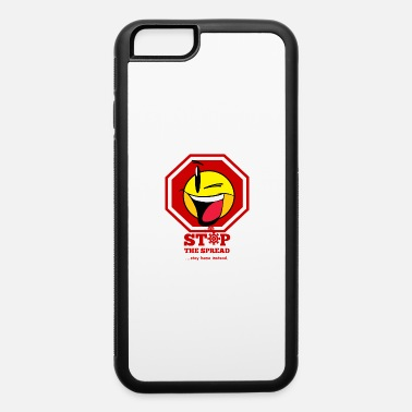 I Wear a Smile - Stop the Spread - iPhone 6 Case