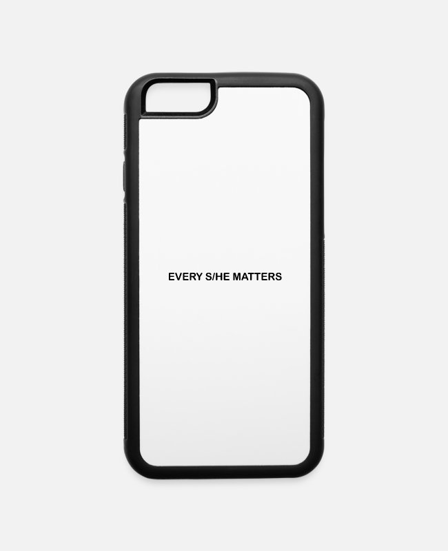 Patriarchy iPhone Cases - Every she he matters Feminism Feminist gift - iPhone 6 Case white/black