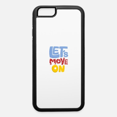 Moving Move - iPhone 6 Case