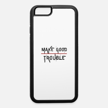 Chic Make Good Trouble : Gift Idea - iPhone 6 Case