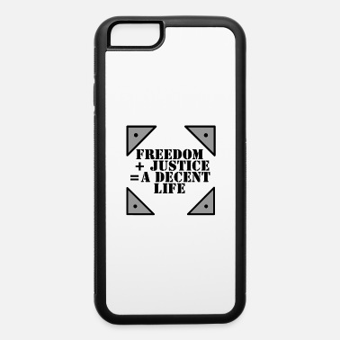 Freedom Justice Equality Freedom and justice equal a decent life - iPhone 6 Case