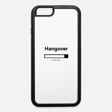 Hangover Hangover - iPhone 6 Case